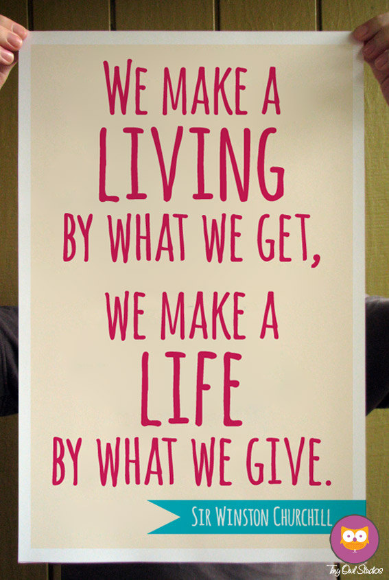 We Make a Living by What We Get Churchill