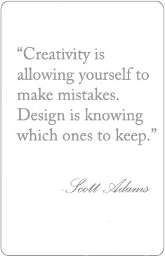 creativity is allowing yourself to make mistakes - design is knowing which ones to keep