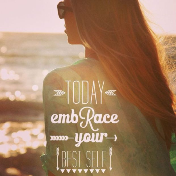today embrace your best self
