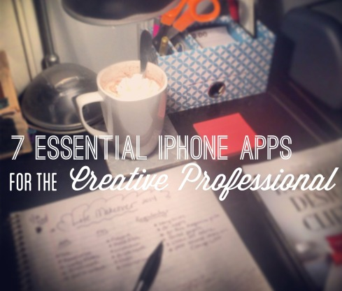 7 Essential iPhone Apps for the Creative Professional