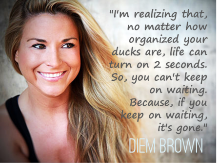 Diem Brown Quote